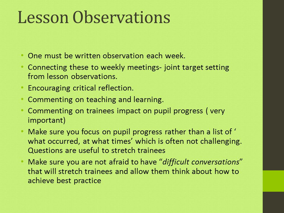 Lesson Observations One must be written observation each week.