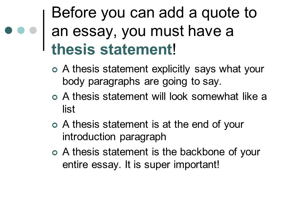 can you use quote thesis statement I already have it in my bibliography but i was wondering if i have to use quotations my thesis can you have quotations in your thesis quote, you.