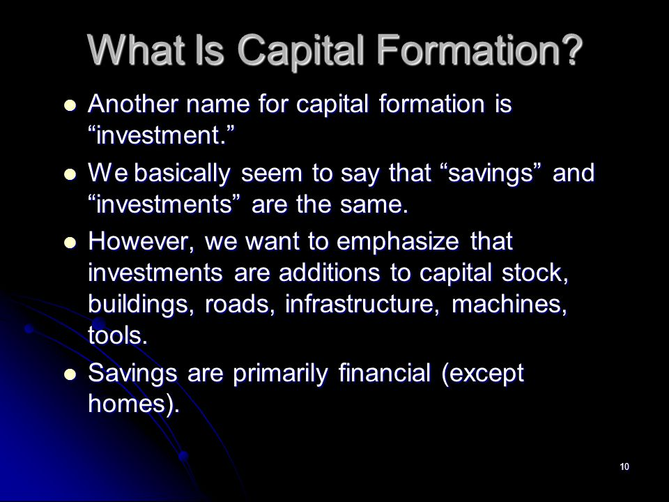 define capital formation Article:a short guide to gross fixed capital formation and business  business  investment is not an internationally defined concept, and the.