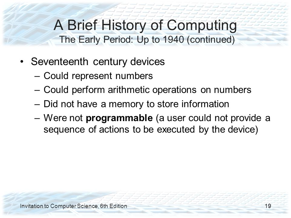 a history of computers and the early computation devices of mankind The universal computer boots up with a big bang, everything that was  the first  tools used for calculation aids were almost certainly man's.