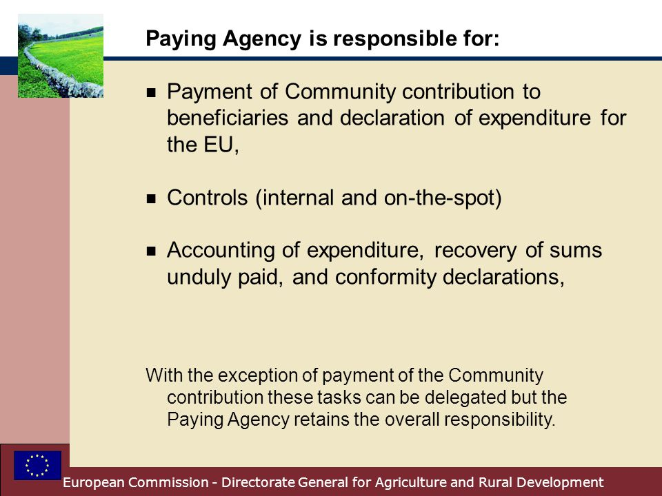 Paying Agency is responsible for: