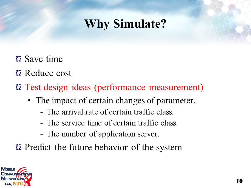 Why Simulate Save time Reduce cost