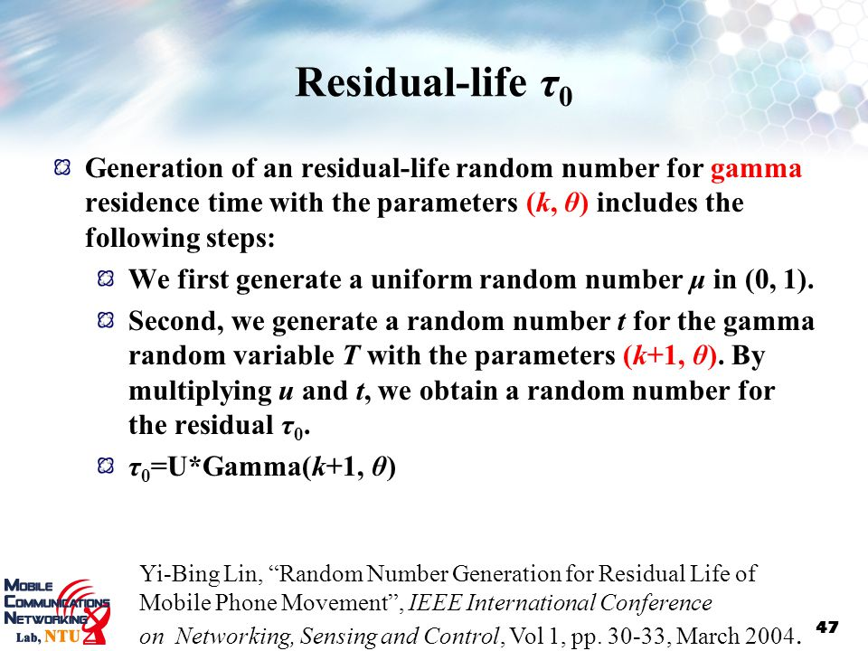 Residual-life τ0 Generation of an residual-life random number for gamma residence time with the parameters (k, θ) includes the following steps: