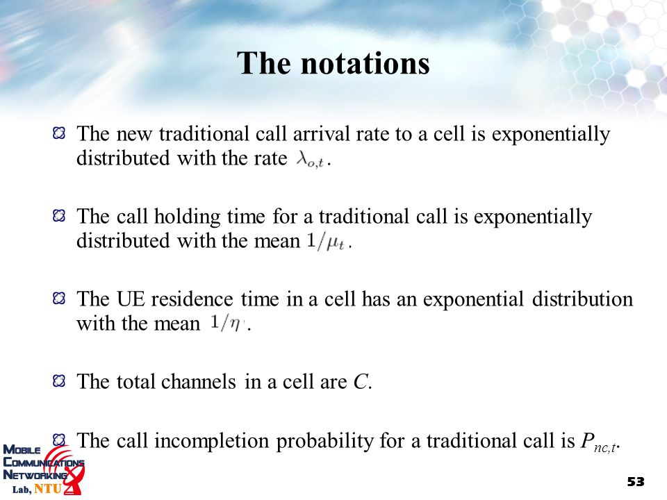 The notations The new traditional call arrival rate to a cell is exponentially distributed with the rate .