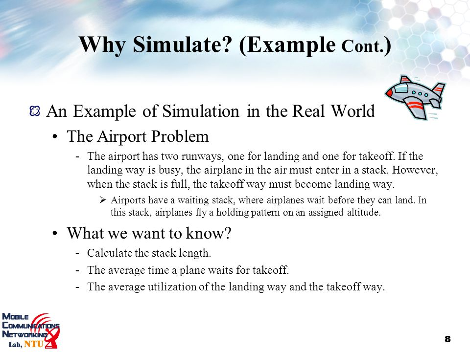 Why Simulate (Example Cont.)