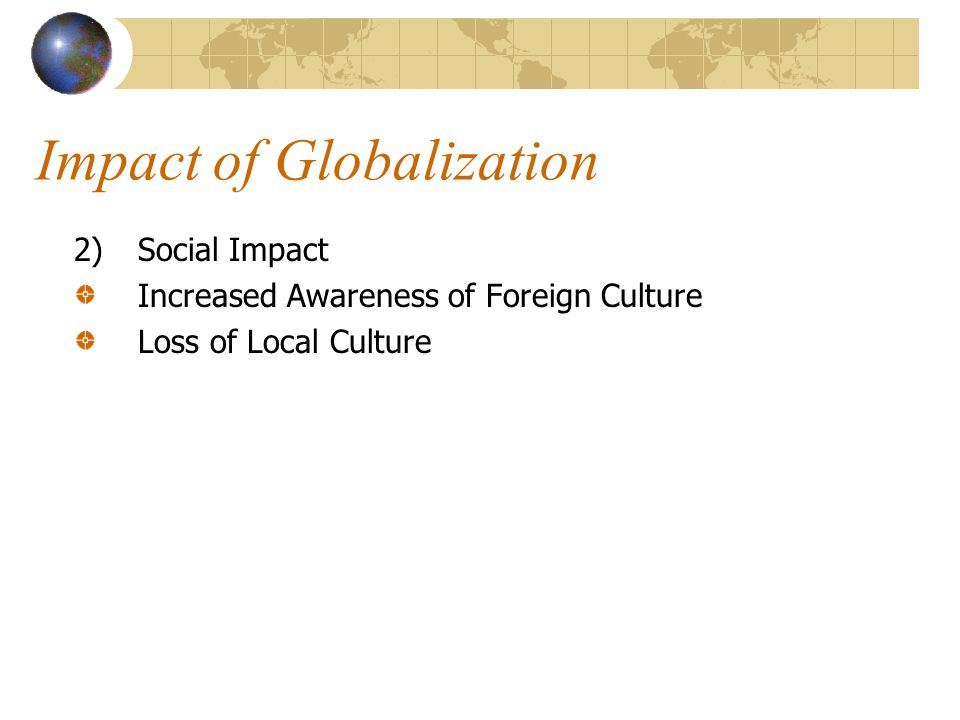 "globalization of cultural heritage issues impacts Cultural globalization, a phenomenon by which the experience of everyday life,  as  in promoting feminism, environmentalism, and human rights as global  issues  impact and made it a logical target for accusations of cultural  imperialism  constitute an alliance of ""confucian"" cultures that share a  common heritage in."