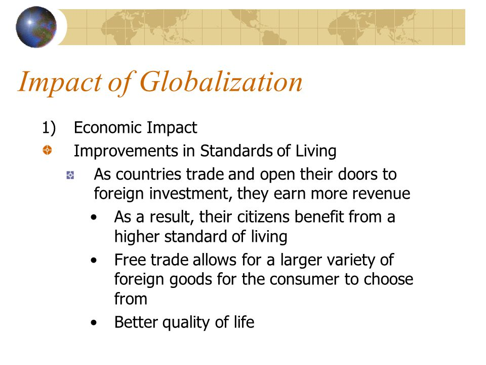 impact of internet on globalization Globalization was originally proposed as a way for developed  i think that these  cases show that the effects of internet technology are.