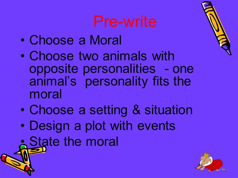 Pre-write Choose a Moral