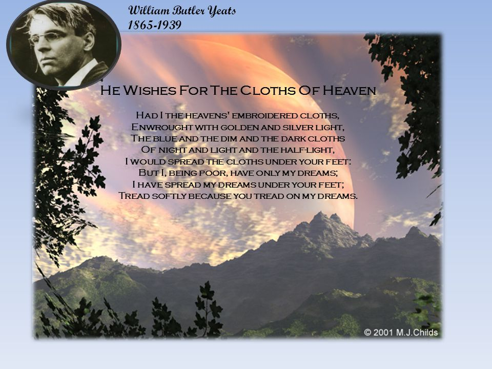 He Wishes for the Cloths of Heaven