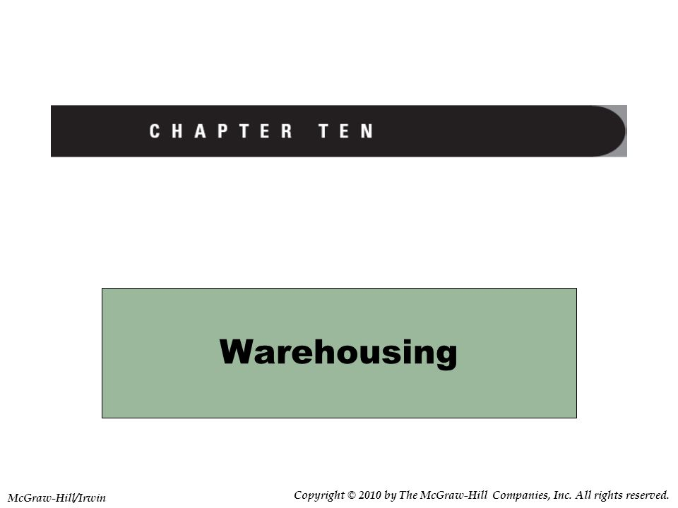 Warehousing McGraw-Hill/Irwin. Copyright © 2010 by The McGraw-Hill Companies, Inc.