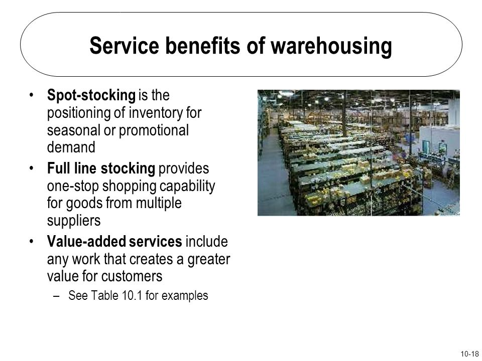 Service benefits of warehousing