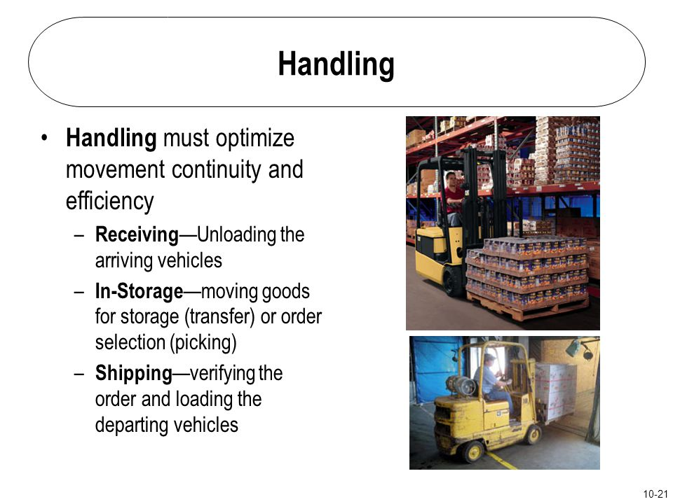 Handling Handling must optimize movement continuity and efficiency