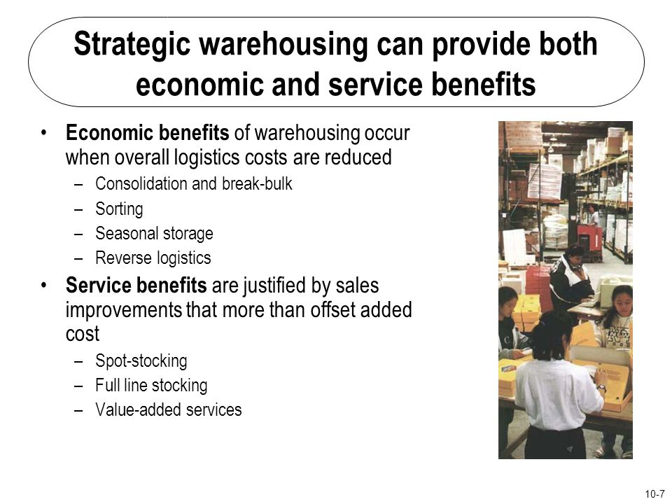 Strategic warehousing can provide both economic and service benefits