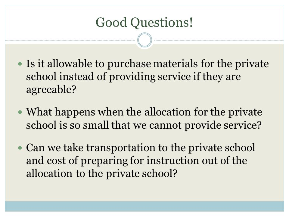 Good Questions! Is it allowable to purchase materials for the private school instead of providing service if they are agreeable