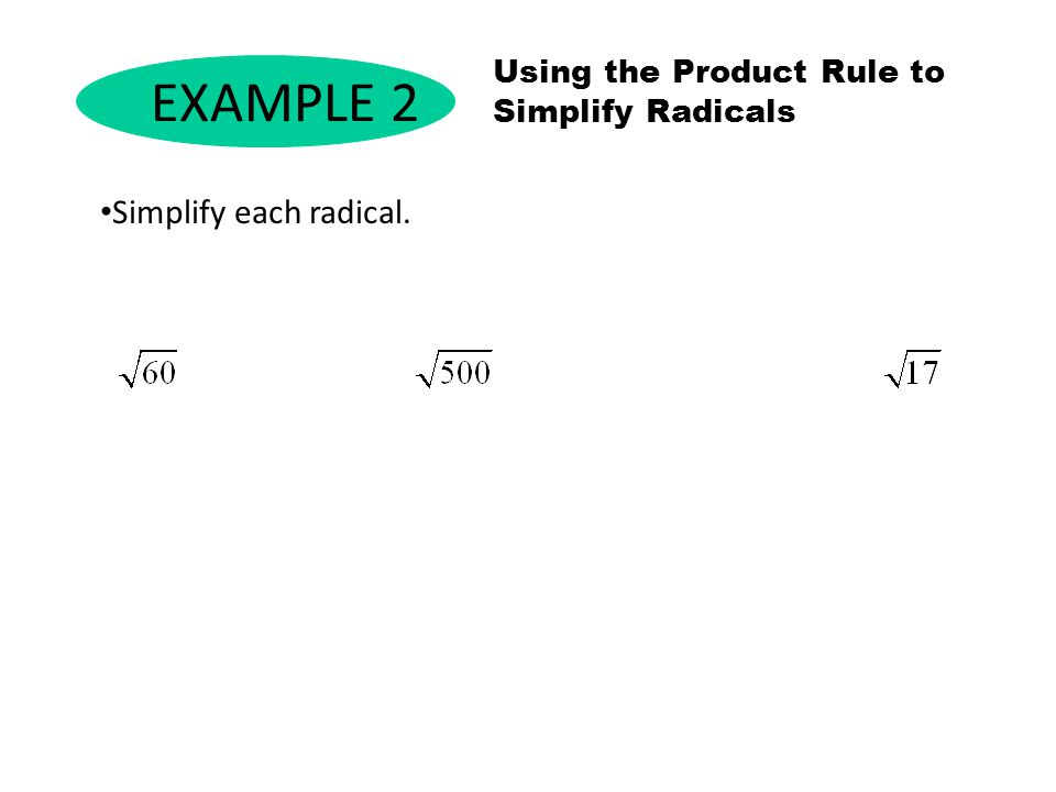 EXAMPLE 2 Simplify each radical.