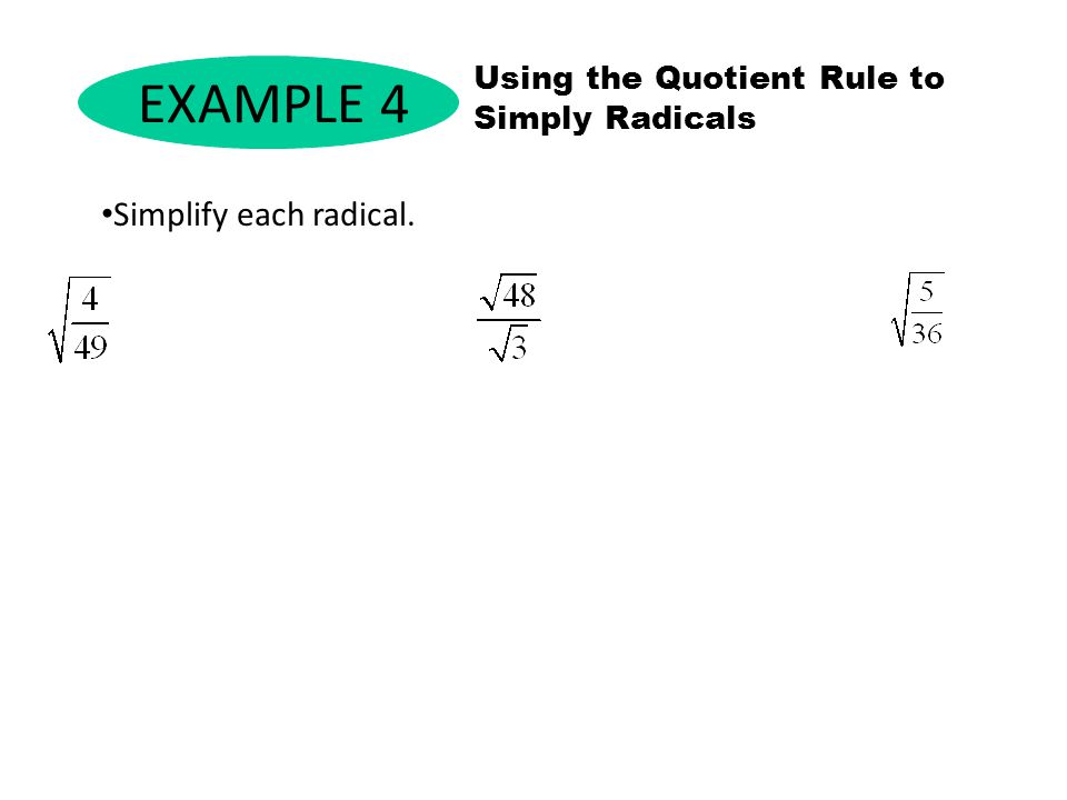 EXAMPLE 4 Simplify each radical.