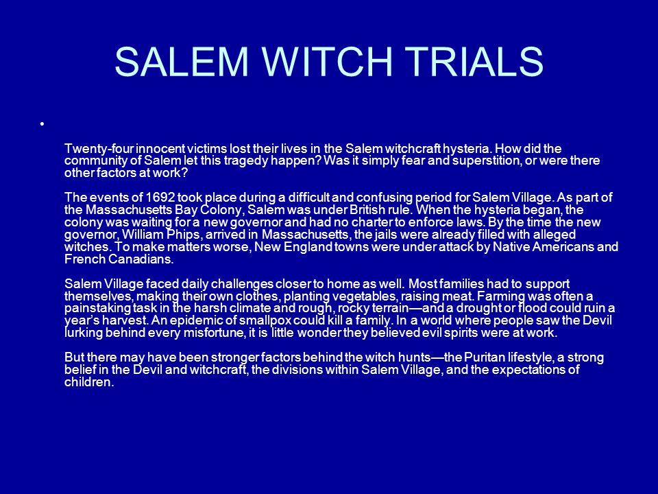 A strong belief in the devil and superstition during the salem witch trials