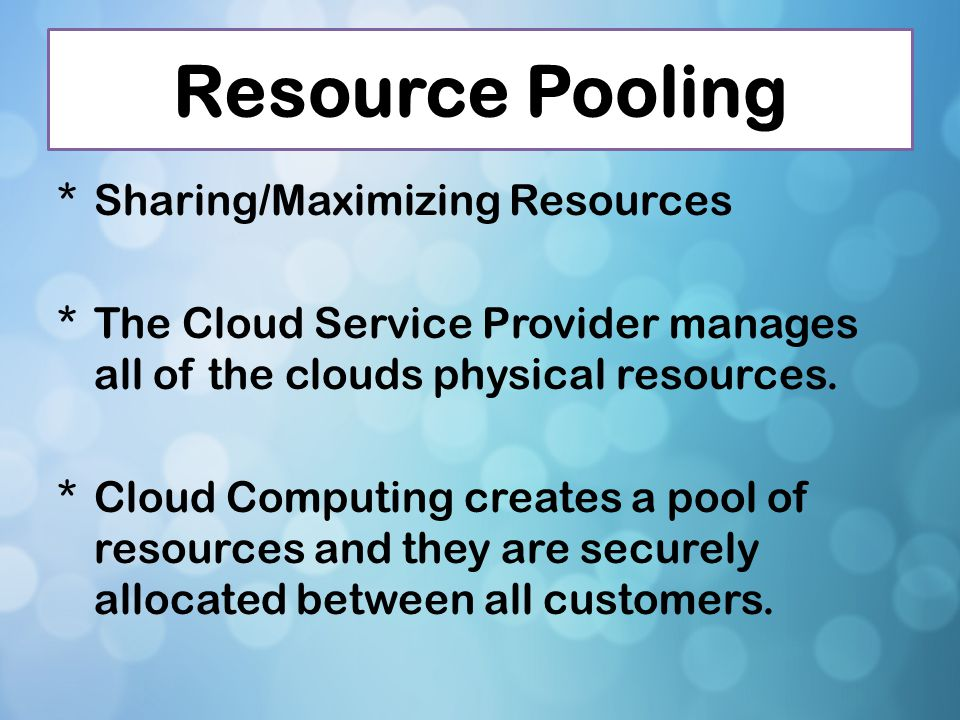 Resource Pooling Sharing/Maximizing Resources