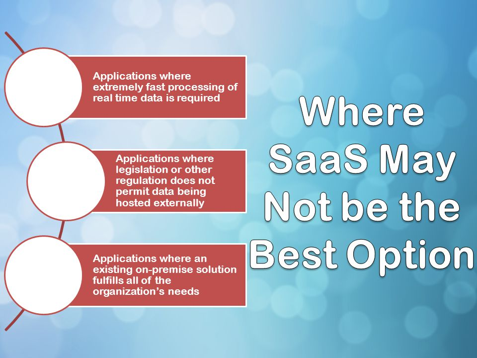 Where SaaS May Not be the Best Option
