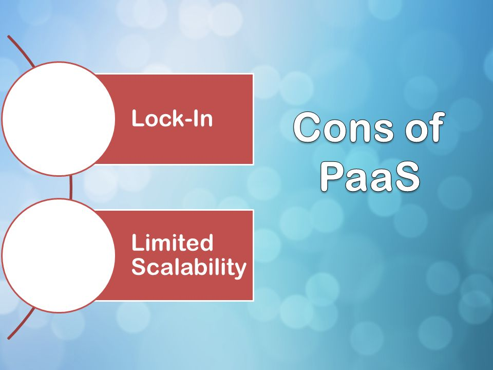 Lock-In Limited Scalability Cons of PaaS