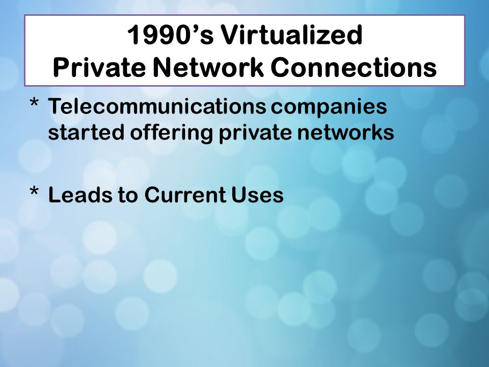 1990's Virtualized Private Network Connections