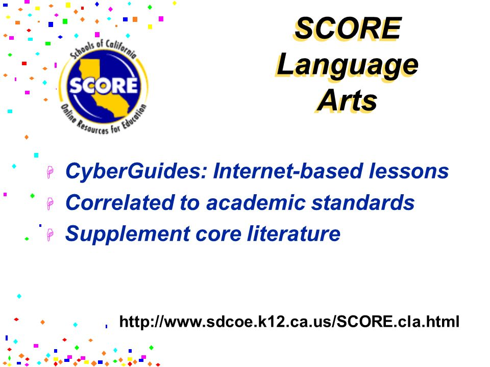 SCORE Language Arts CyberGuides: Internet-based lessons