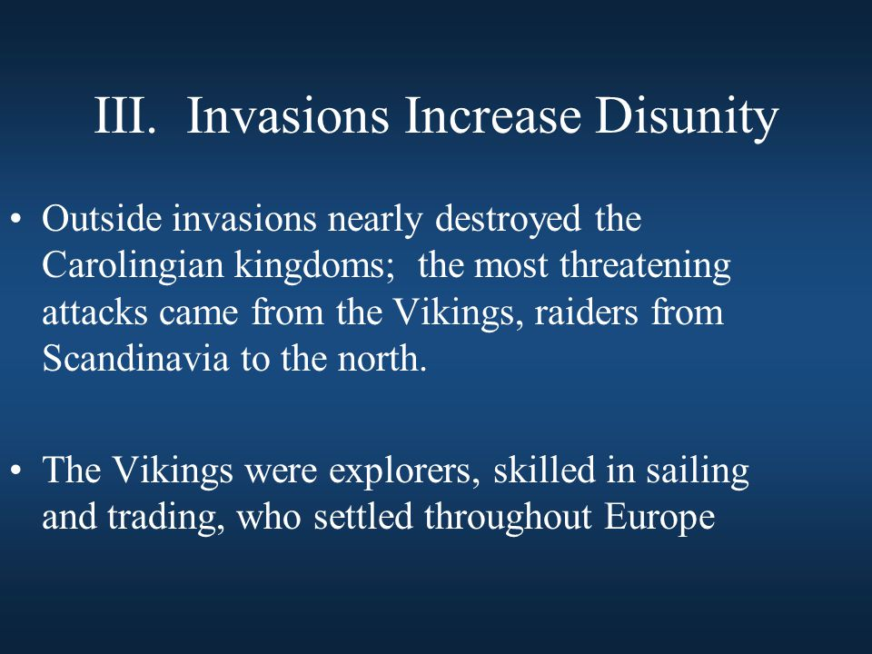 III. Invasions Increase Disunity