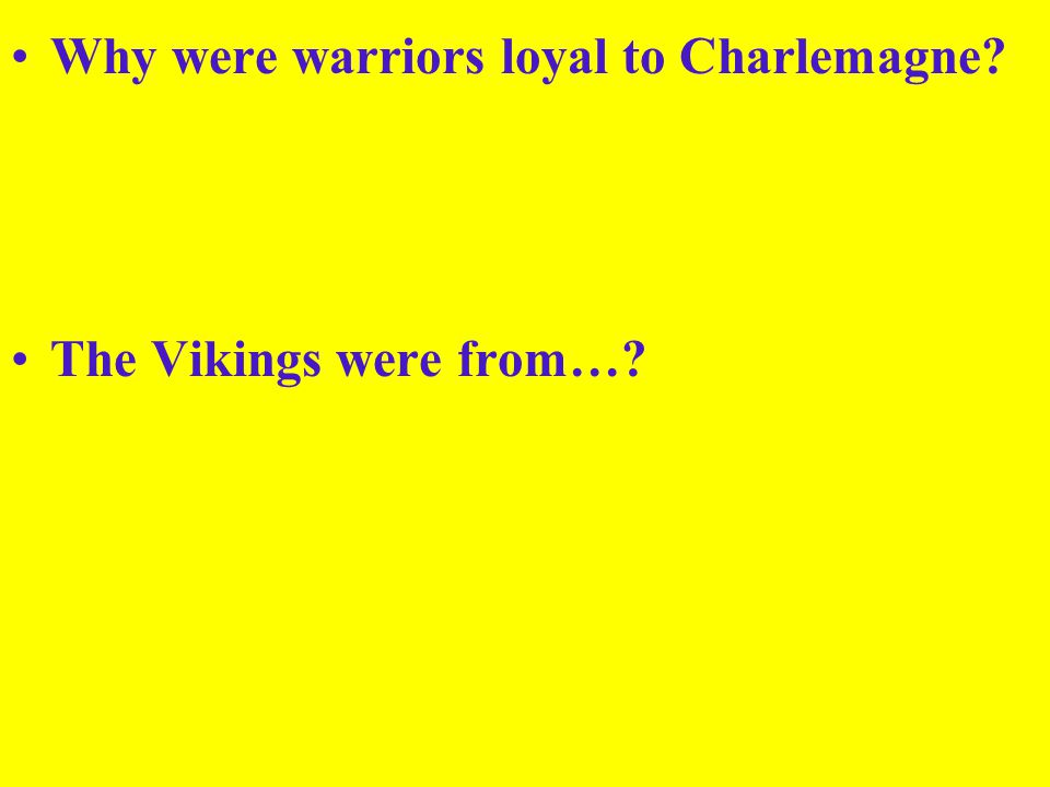 Why were warriors loyal to Charlemagne
