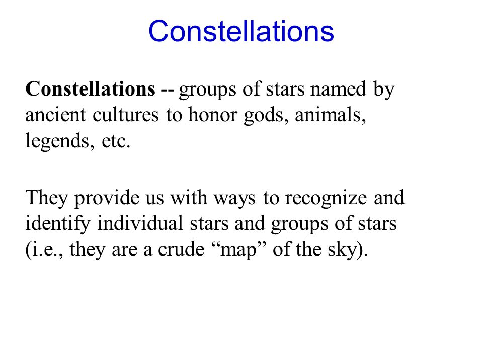 Constellations Constellations Groups Of Stars Named By Ancient Cultures To Honor S Animals