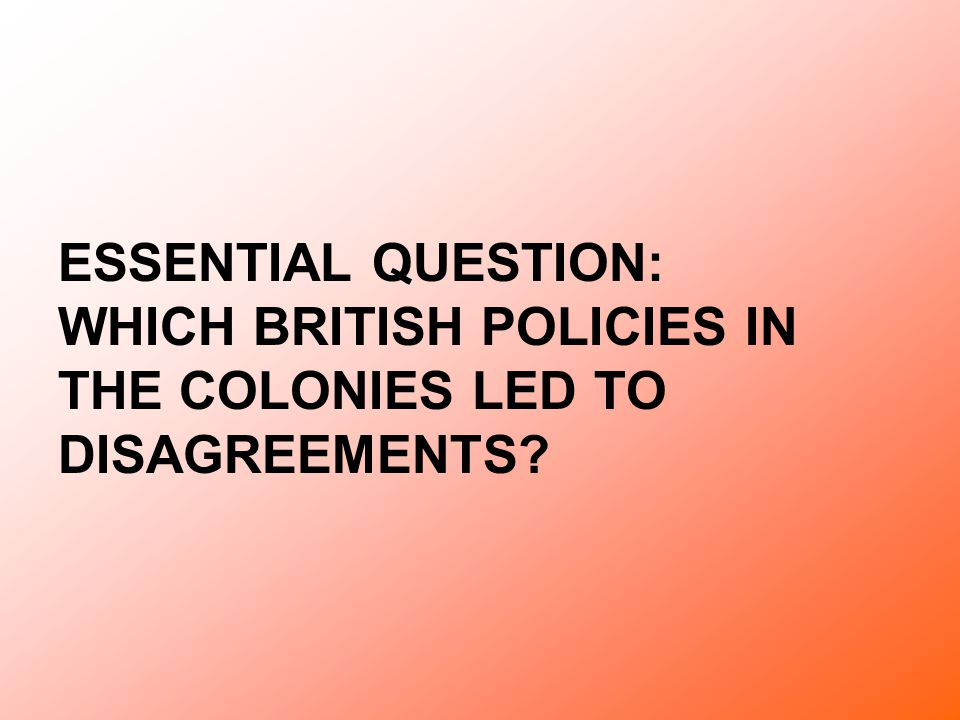 disagreements between british and american colonists American revolution unit plan  using the disagreements between colonial governments and british  american colonists just in their efforts to seek.