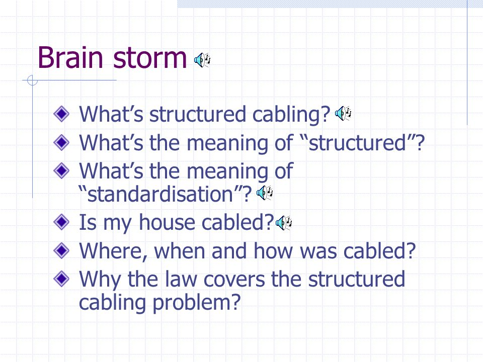 Brain storm What's structured cabling
