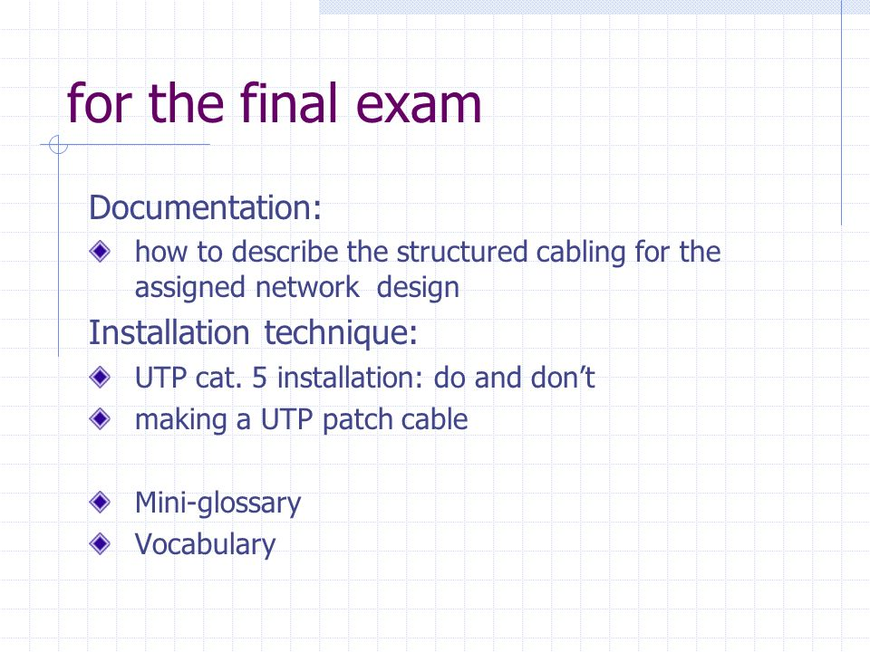 for the final exam Documentation: Installation technique: