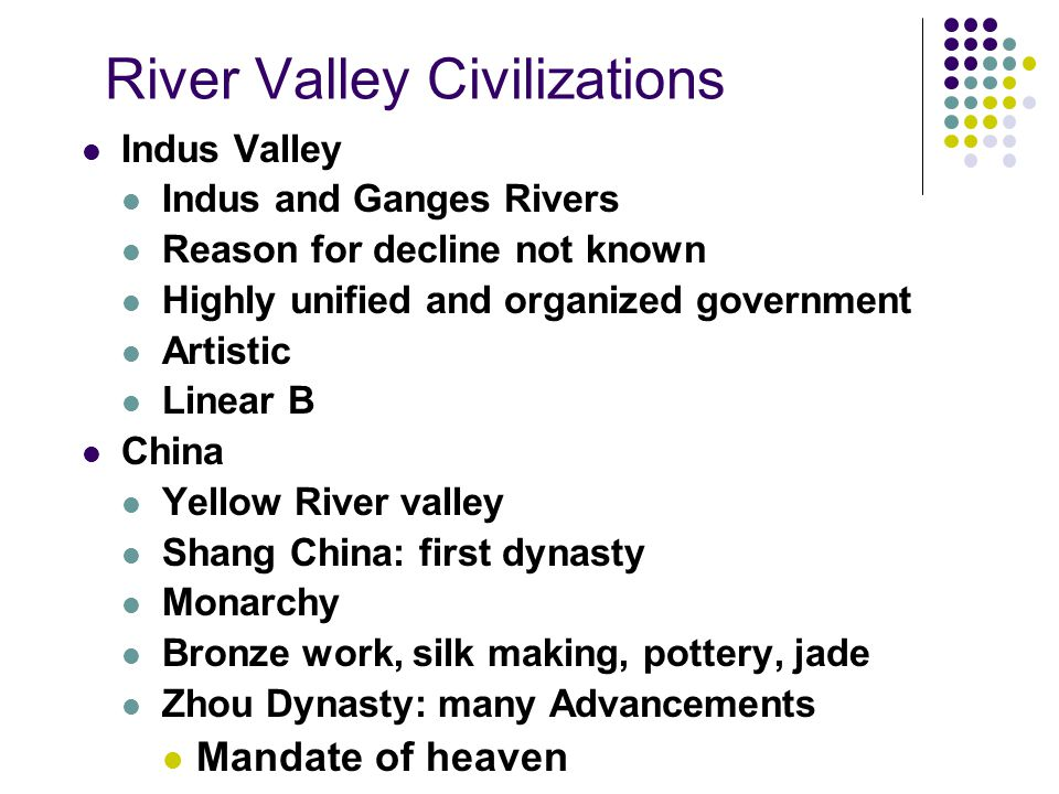 indus river vally and chinese dynasty Indus valley - innovations chavin - 900bce - 200bce the chavin culture was based on their polytheistic beliefs, because of their beliefs their government was.
