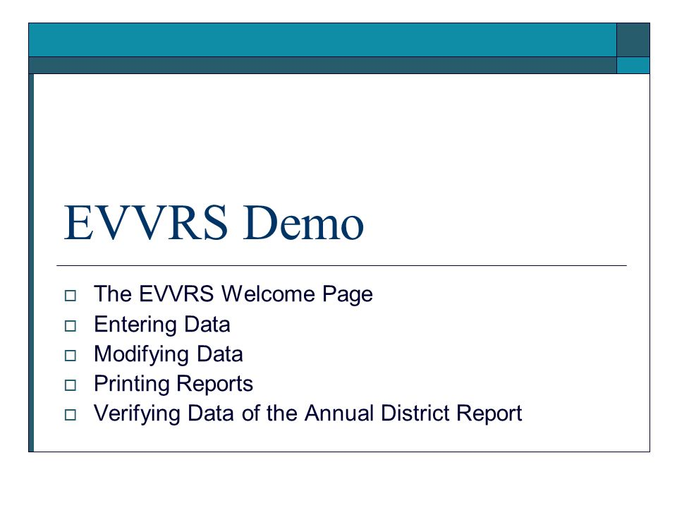 EVVRS Demo The EVVRS Welcome Page Entering Data Modifying Data