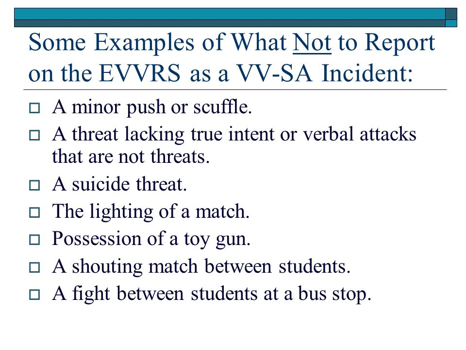 Some Examples of What Not to Report on the EVVRS as a VV-SA Incident: