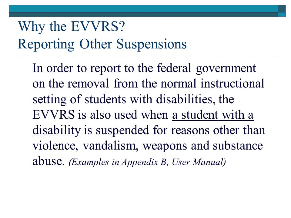 Why the EVVRS Reporting Other Suspensions