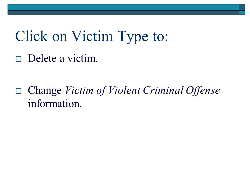 Click on Victim Type to: