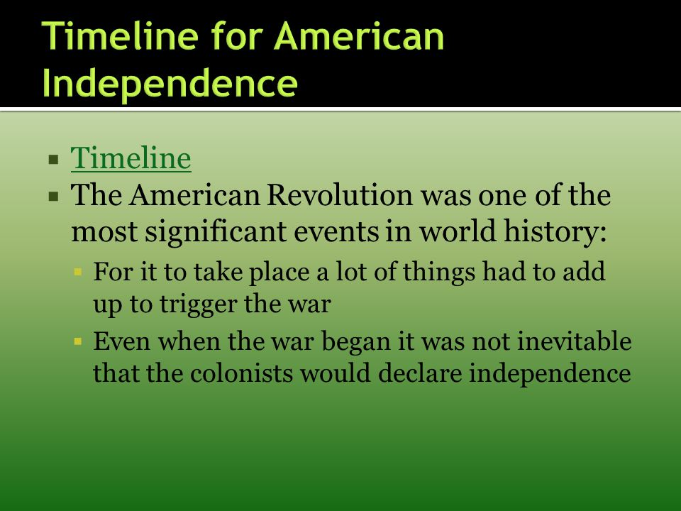 a history of events prior to the american war for independence In 1763, few would have predicted that by 1776 a revolution would be unfolding  in british america the ingredients of discontent seemed lacking — at least on.
