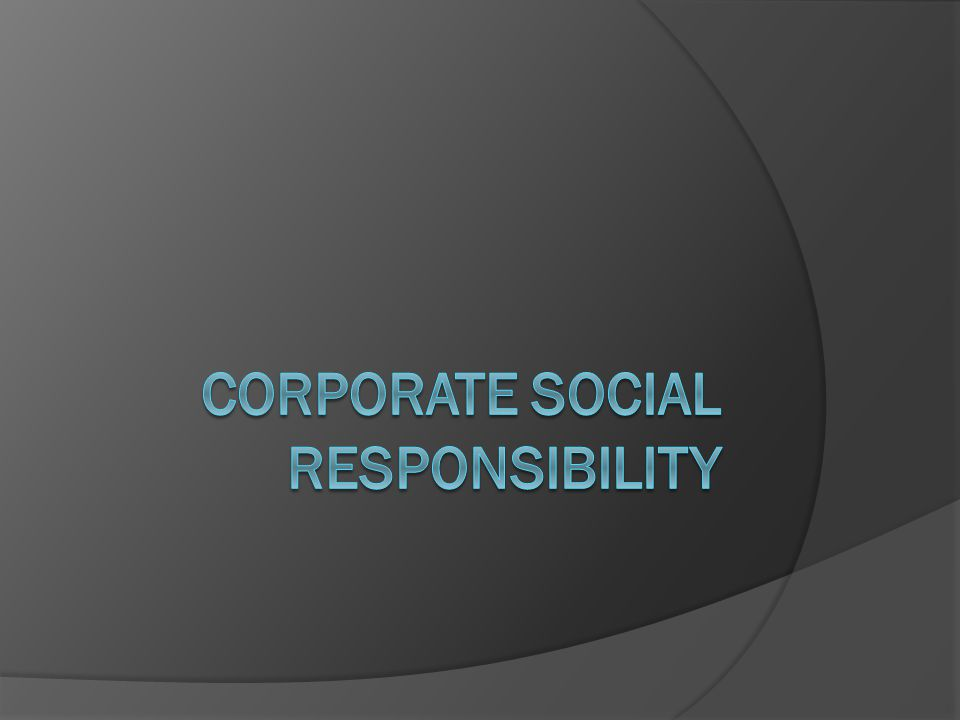 a corporation's social responsibility For power corporation, corporate social responsibility is best achieved through  its long-standing practice of responsible management throughout this.
