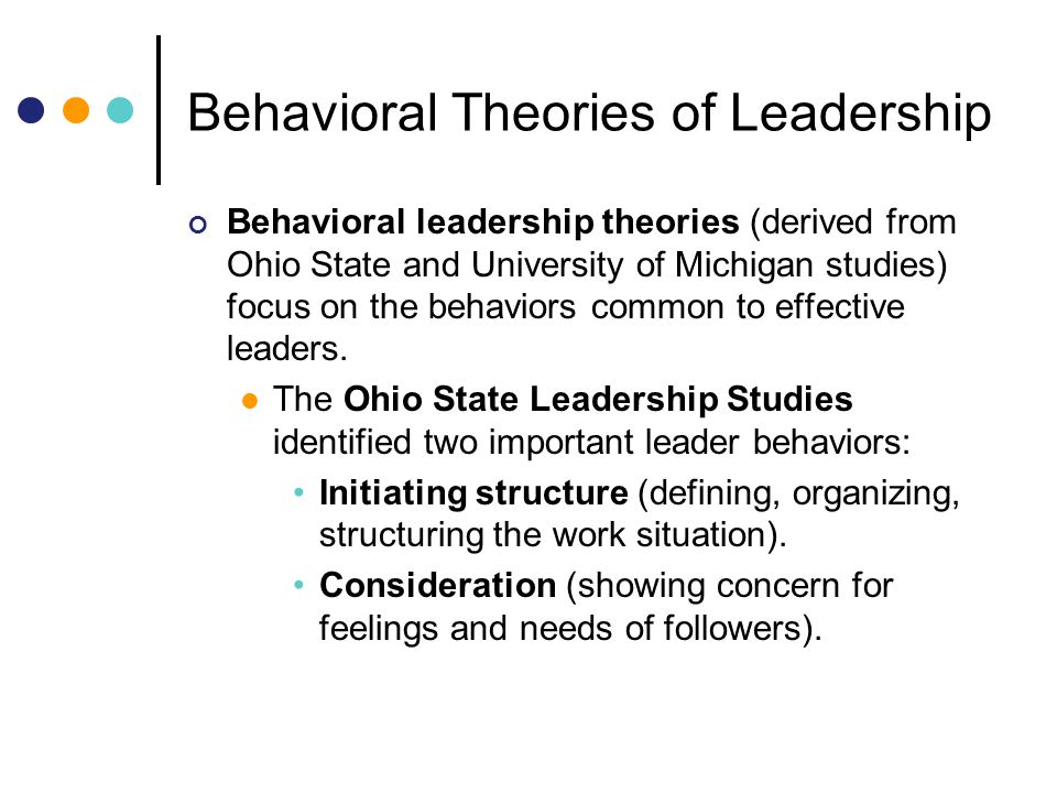 michigan and ohio state leadership theory An empirical comparison of the michigan four-factor and ohio state lbdq  leadership scales  organizational effectiveness with a four-factor theory of  leadership.