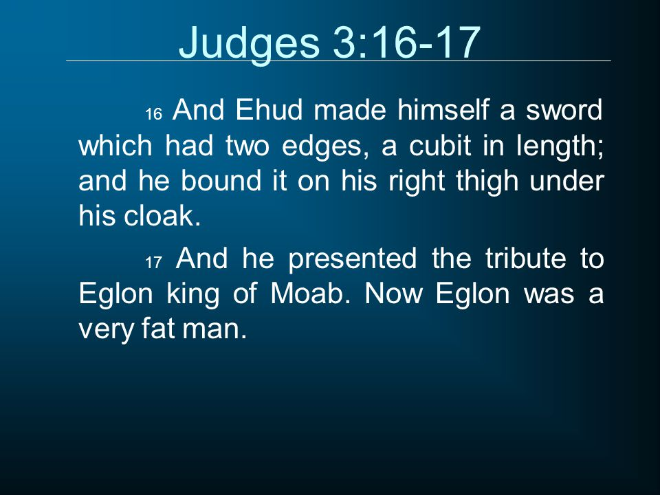 ehud slayer of the obese king Start studying joshua-kings learn vocabulary ehud the left-handed judge, a benjaminite, who kills the obese king eglon deborah.
