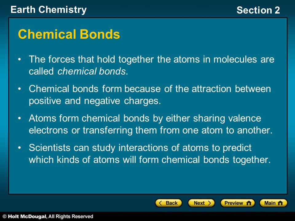 Chemical Bonds The forces that hold together the atoms in molecules are called chemical bonds.