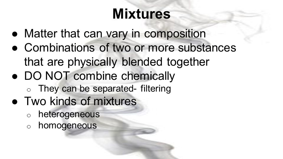 Mixtures Matter that can vary in composition