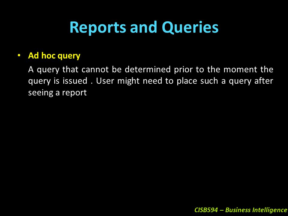 Reports and Queries Ad hoc query