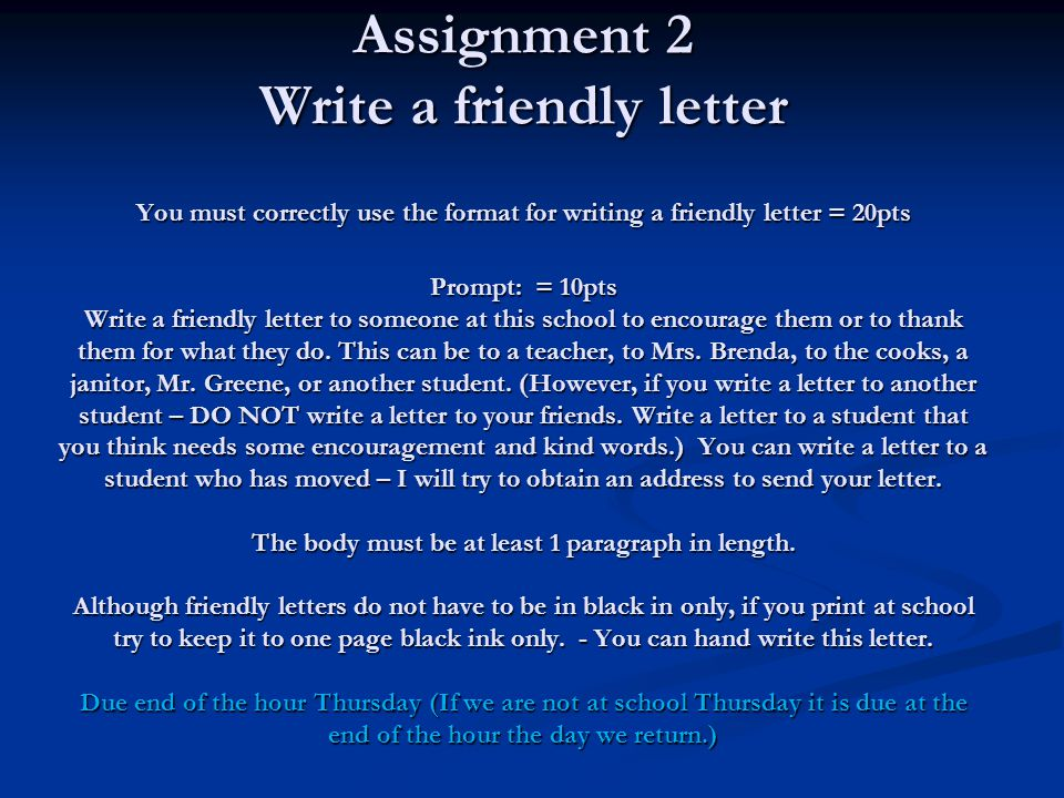 Friendly letters vs business letters ppt video online download assignment 2 write a friendly letter you must correctly use the format for writing a friendly spiritdancerdesigns Image collections