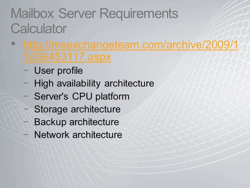 Exchange deployment planning services ppt download Calculating storage requirements