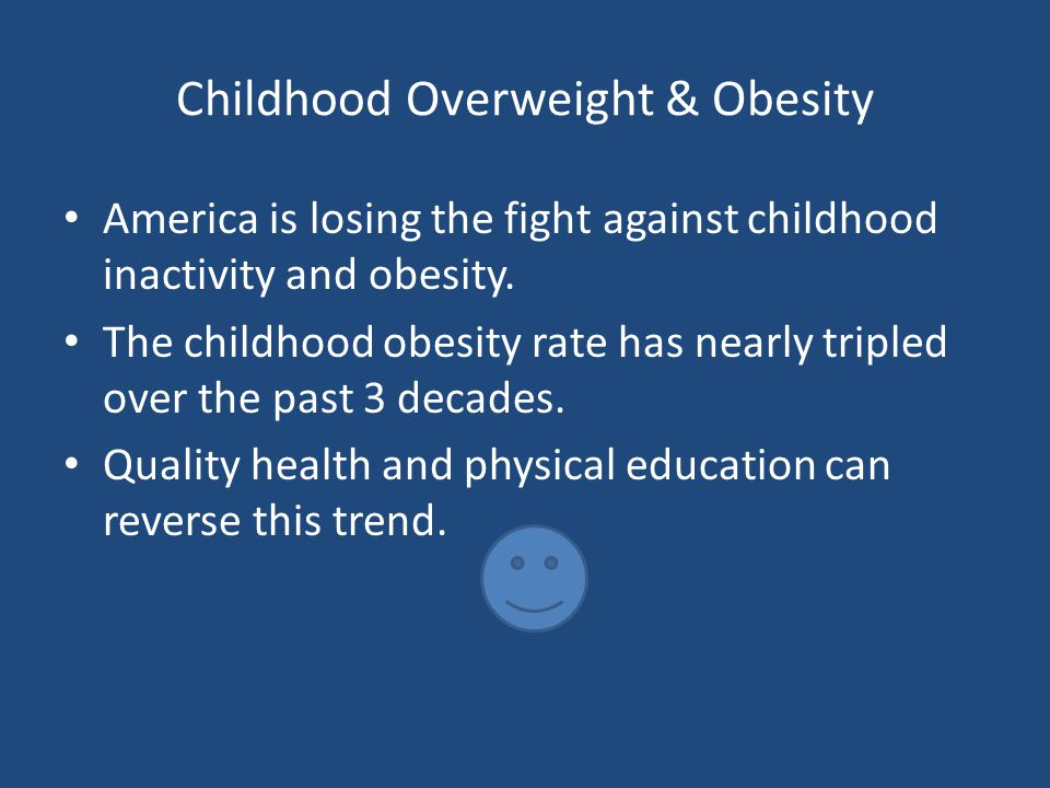 Childhood Overweight & Obesity