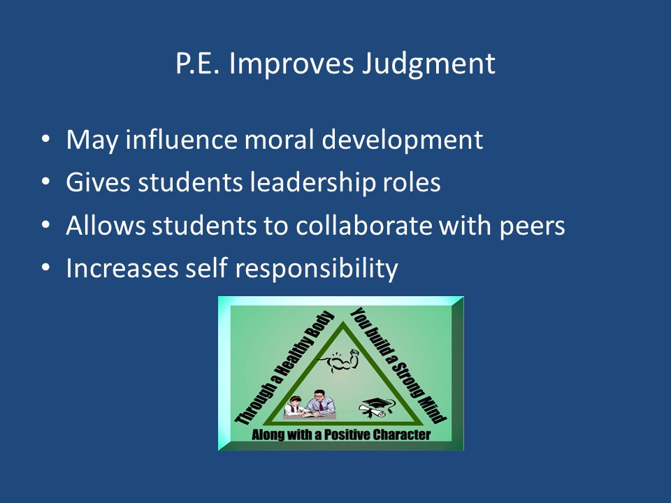 P.E. Improves Judgment May influence moral development
