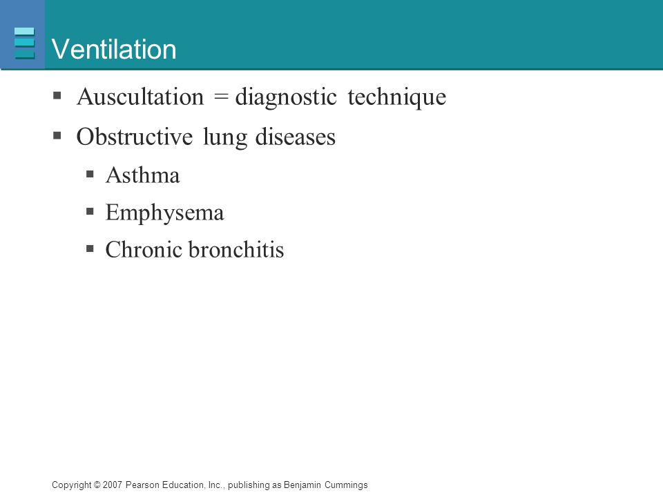 Ventilation Auscultation = diagnostic technique
