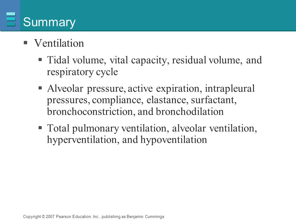 Summary Ventilation. Tidal volume, vital capacity, residual volume, and respiratory cycle.